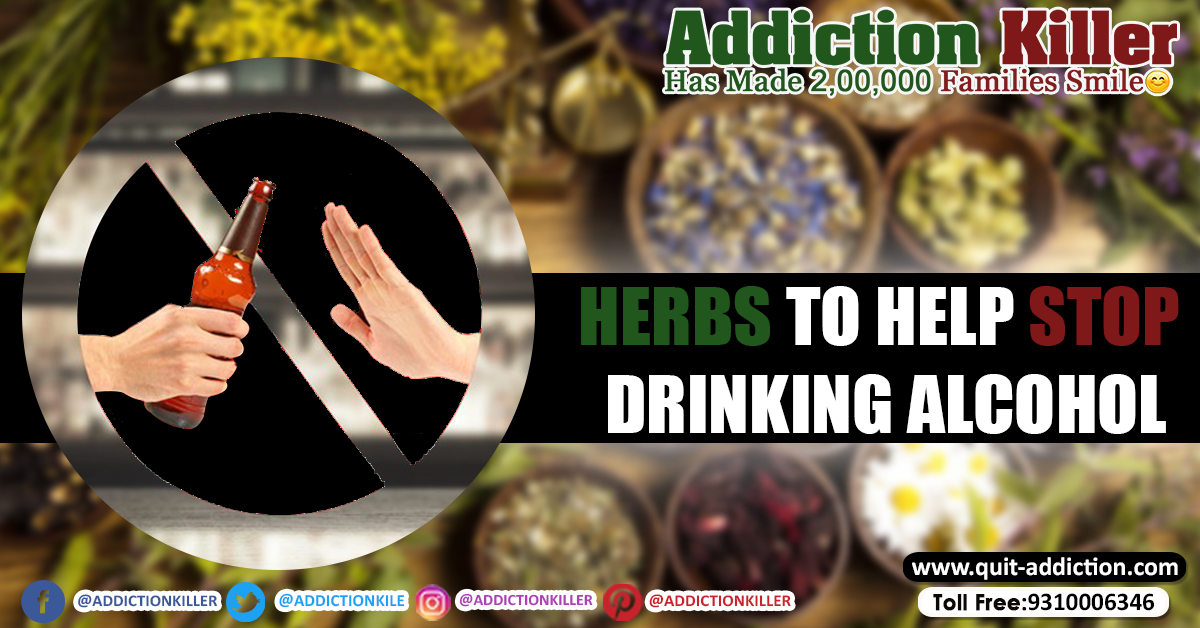 Herbs to Help Stop Drinking Alcohol